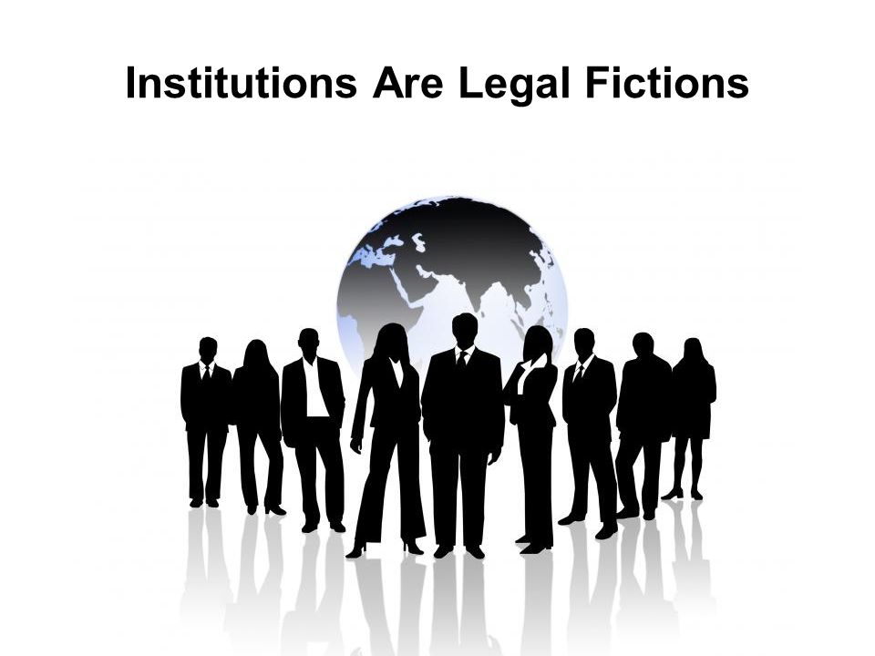 Institutions Are Legal Fictions