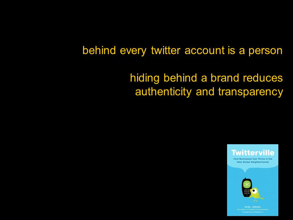 behind every twitter account is a person hiding behind a brand reduces authenticity and transparency
