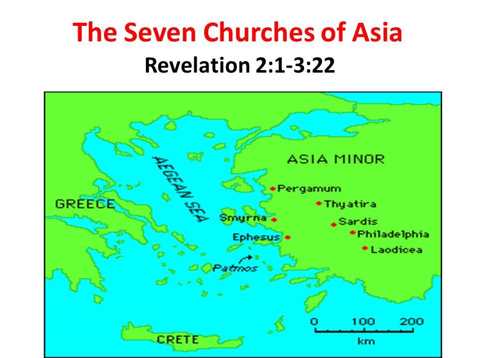 Revelation 2:1-3:22 The Seven Churches of Asia