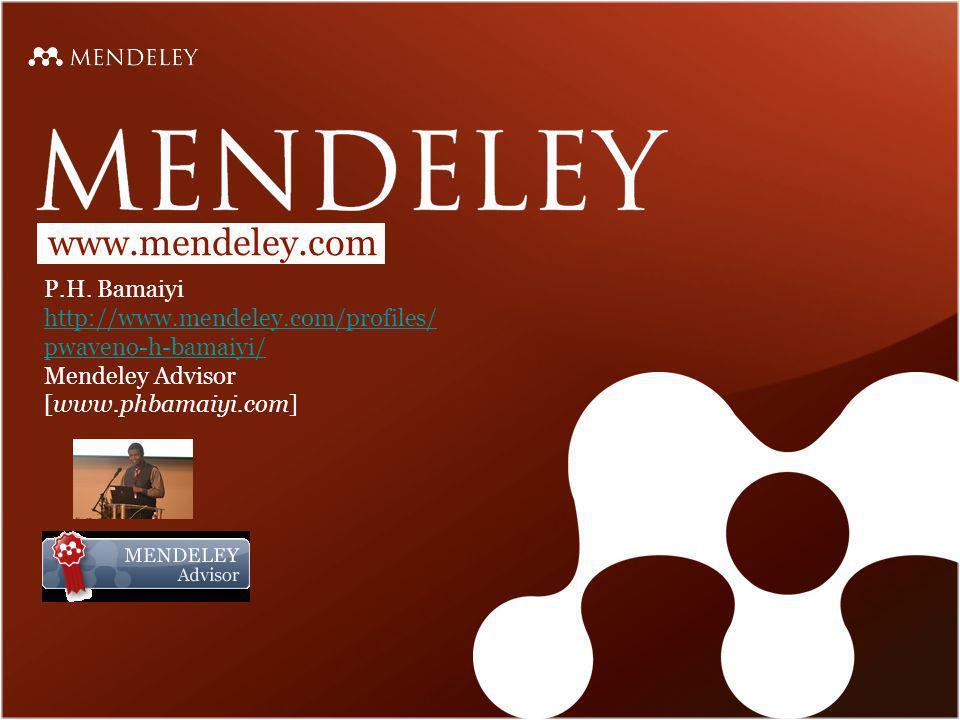 www.mendeley.com P.H. Bamaiyi http://www.mendeley.com/profiles/ pwaveno-h-bamaiyi/ Mendeley Advisor [www.phbamaiyi.com]