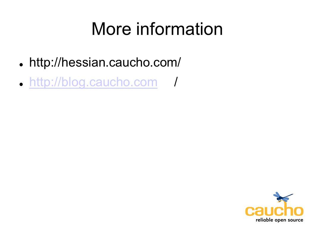 More information http://hessian.caucho.com/ http://blog.caucho.com/ http://blog.caucho.com