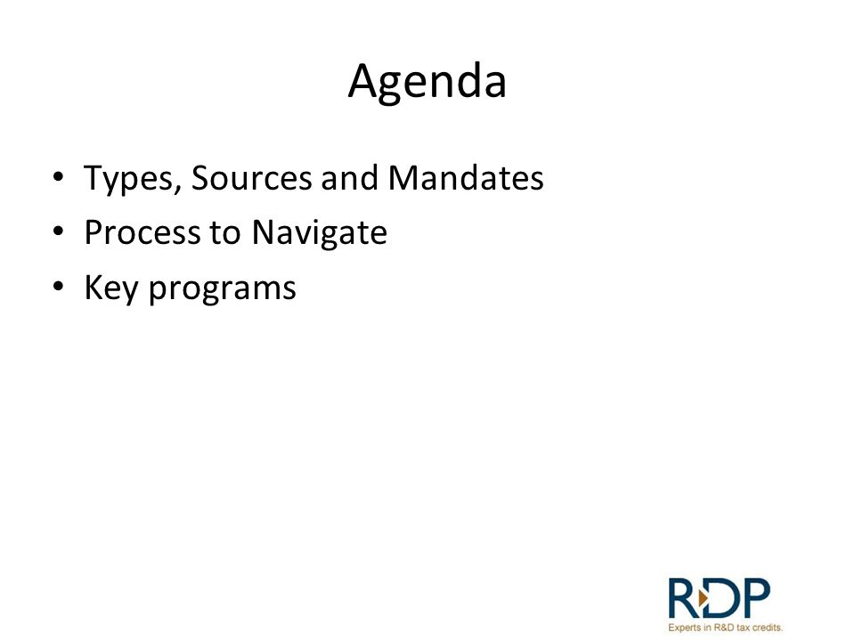 Process STEP 4: Apply Various Deadlines Unique to each program Typically business plan required SWOT analysis Benefits to be generated Planned growth of company