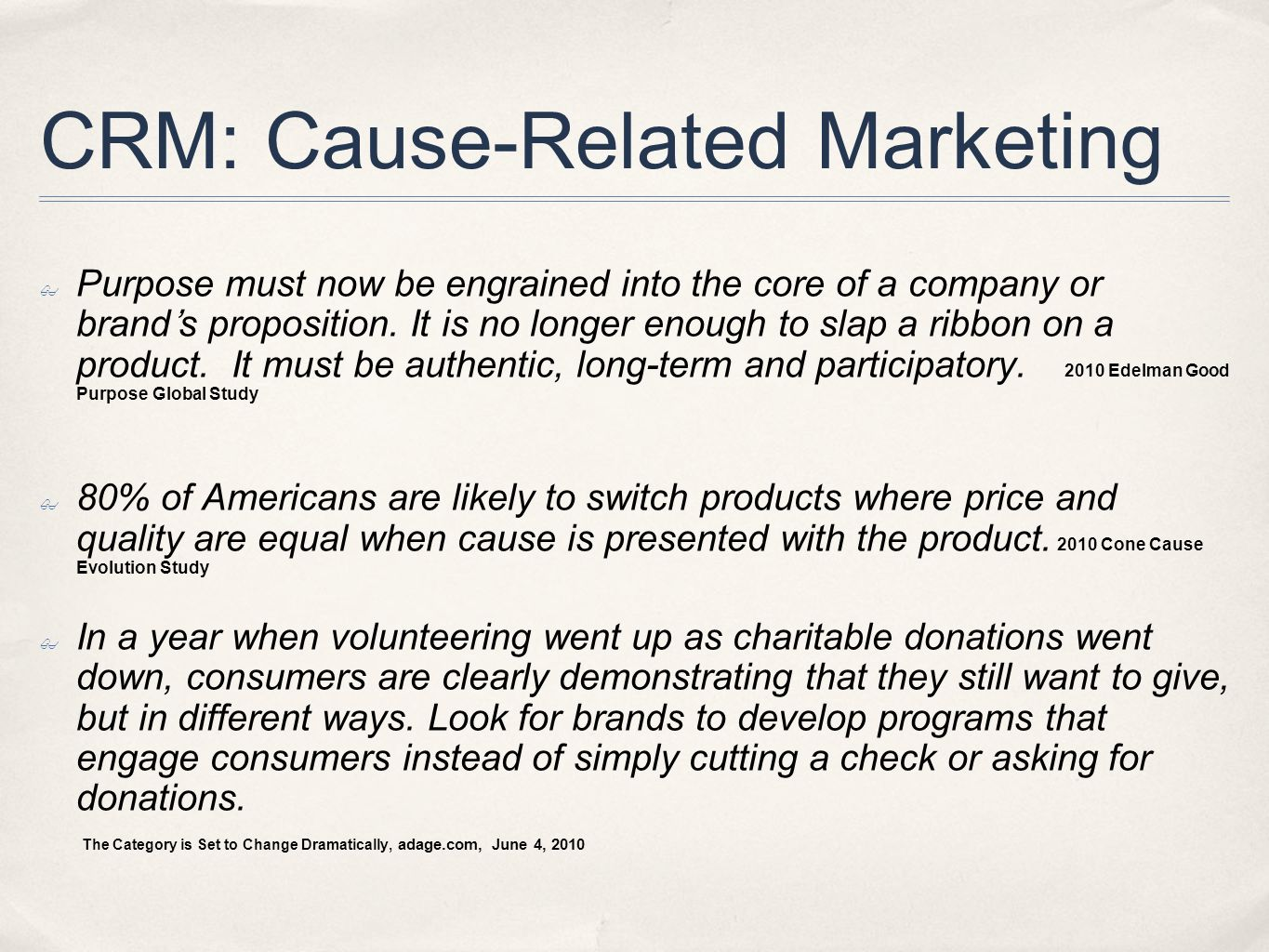CRM: Cause-Related Marketing Purpose must now be engrained into the core of a company or brands proposition.