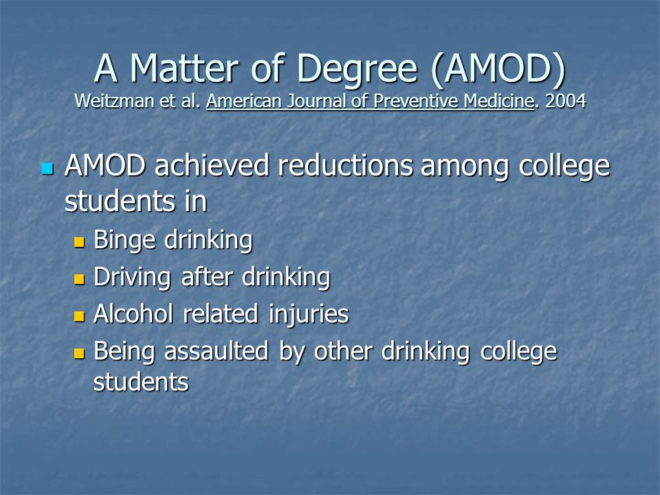 A Matter of Degree (AMOD) Weitzman et al. American Journal of Preventive Medicine.