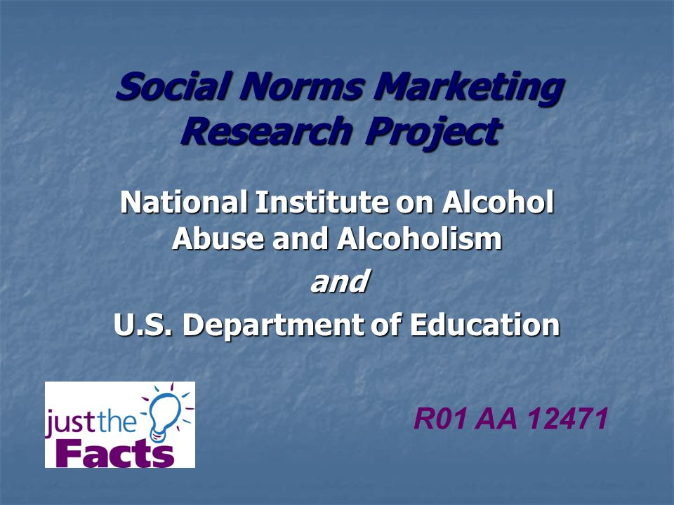 Social Norms Marketing Research Project National Institute on Alcohol Abuse and Alcoholism and U.S.