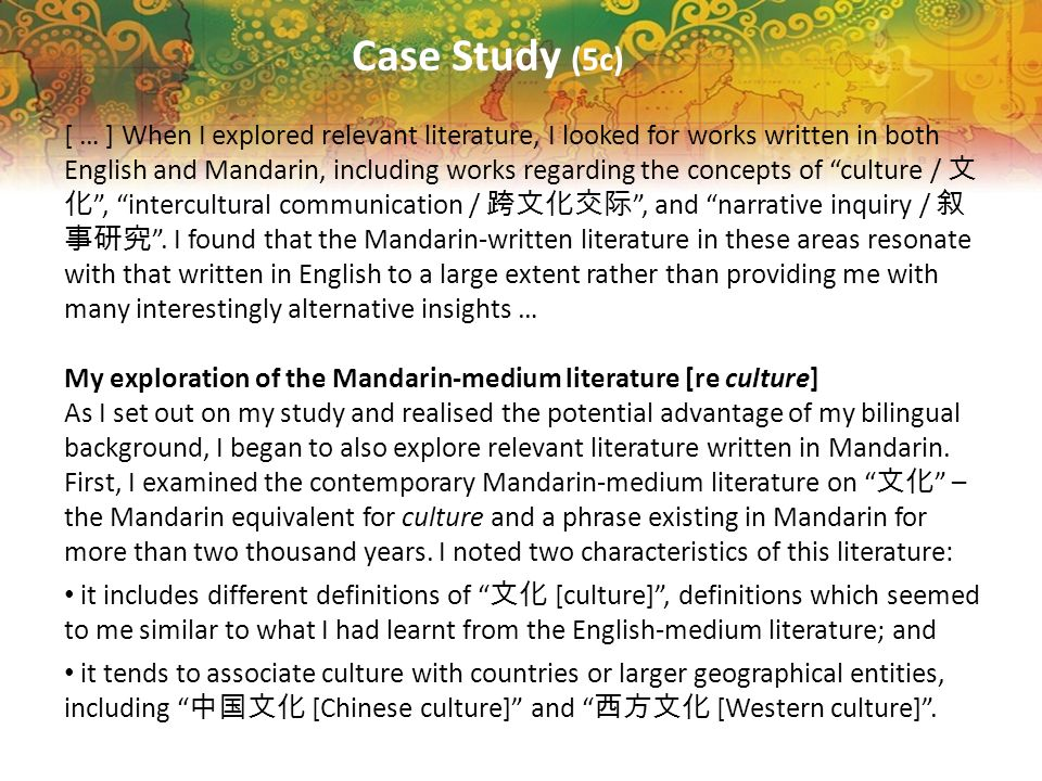 Case Study (5c) [ … ] When I explored relevant literature, I looked for works written in both English and Mandarin, including works regarding the conc
