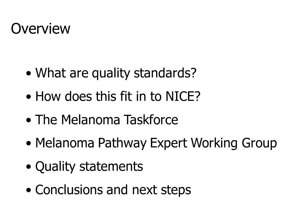 Overview What are quality standards. How does this fit in to NICE.