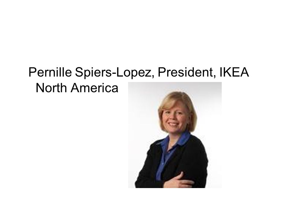 Pernille Spiers-Lopez, President, IKEA North America