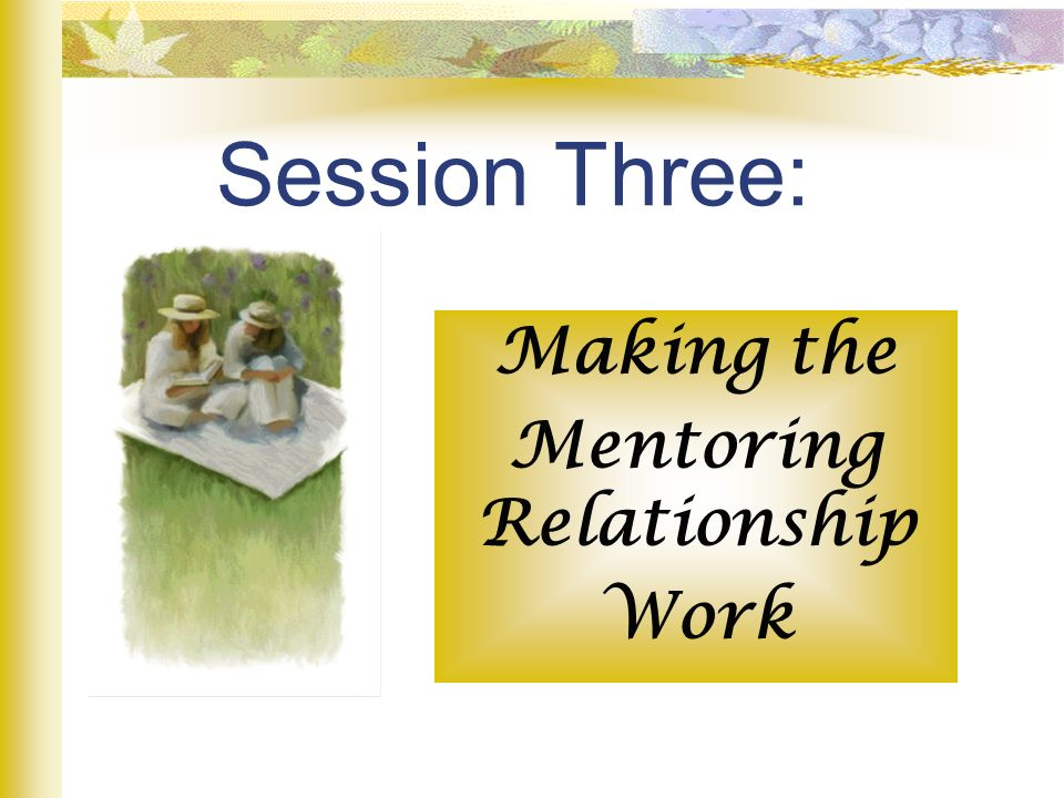 How to Approach Formal: Mentoring Ministry Informal: On Your Own