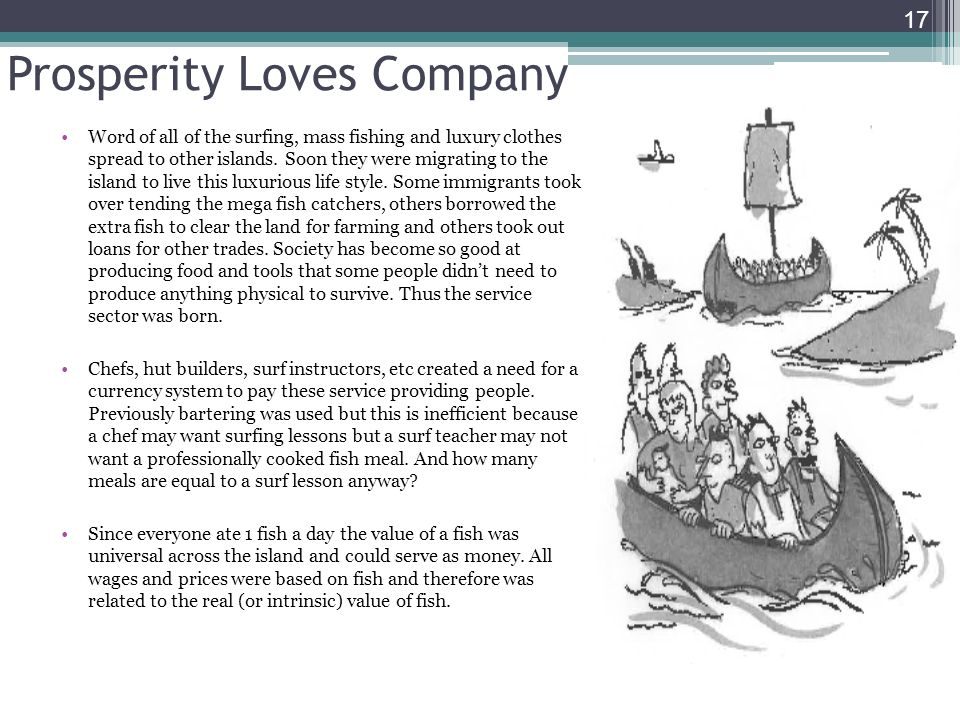 Prosperity Loves Company 17 Word of all of the surfing, mass fishing and luxury clothes spread to other islands. Soon they were migrating to the islan
