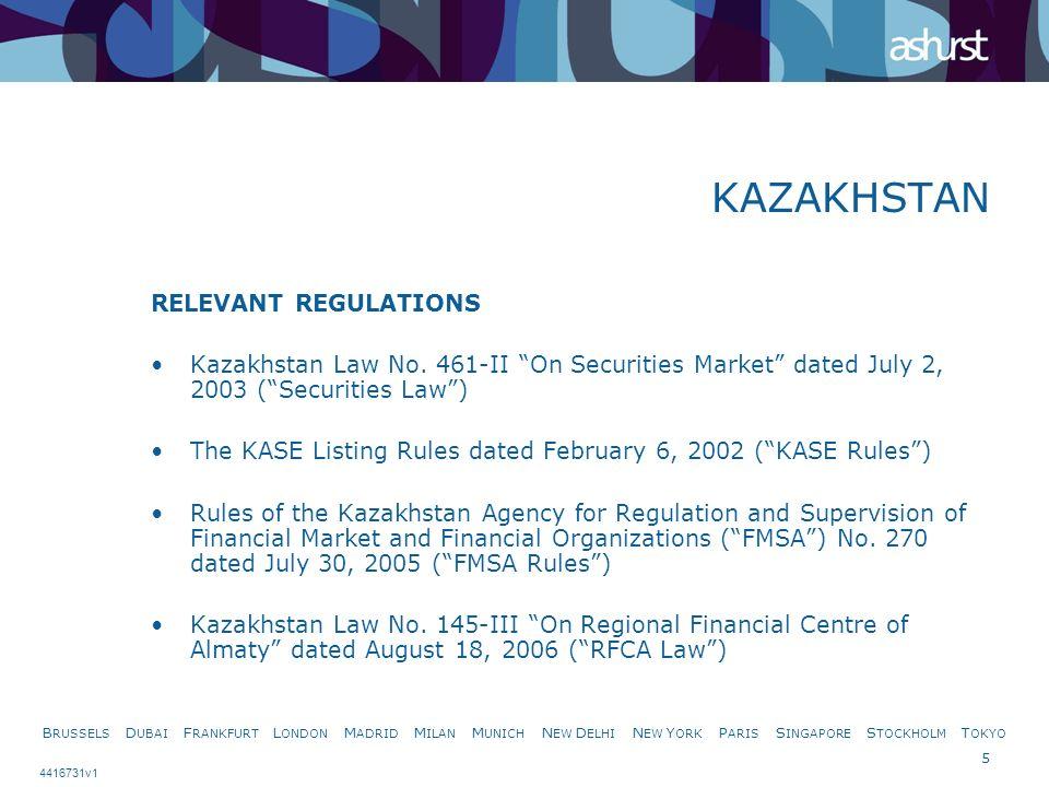 B RUSSELS D UBAI F RANKFURT L ONDON M ADRID M ILAN M UNICH N EW D ELHI N EW Y ORK P ARIS S INGAPORE S TOCKHOLM T OKYO 5 4416731v1 KAZAKHSTAN RELEVANT REGULATIONS Kazakhstan Law No.
