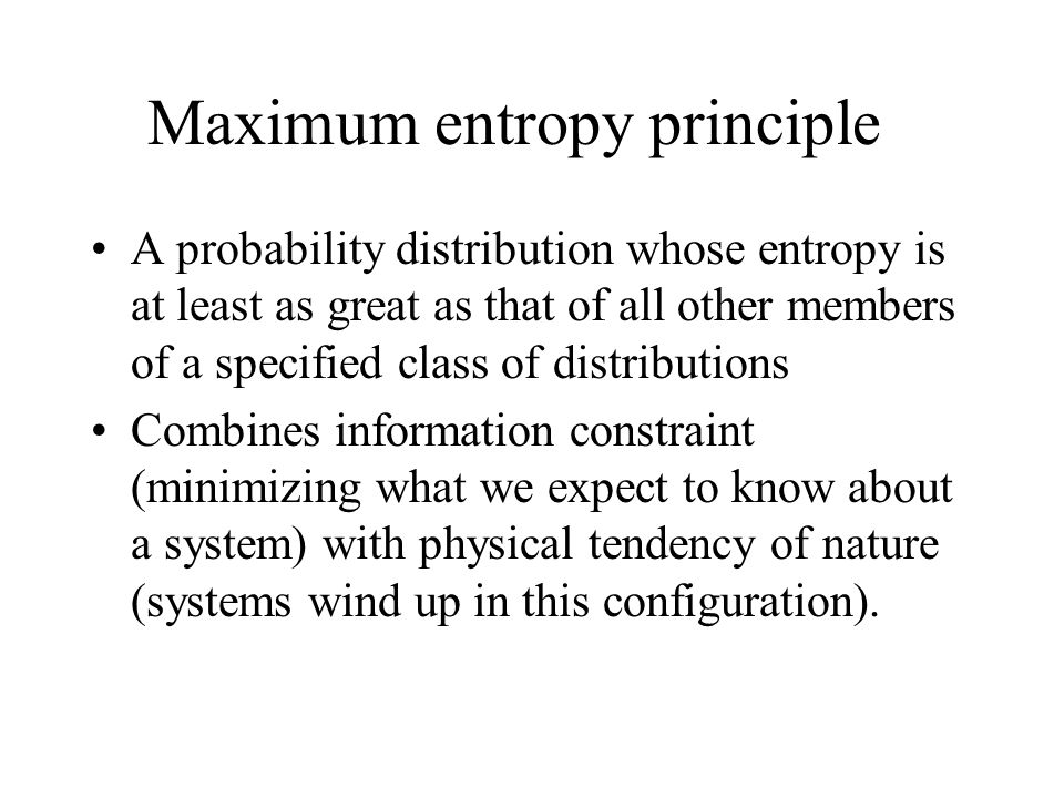 Maximum entropy applied to nonlinear cases 1.If the set is incomplete and growing, neither average nor total entropy are necessarily constant 2.Increasing entropy for the set as a whole implies an increase in entropy for later elements.