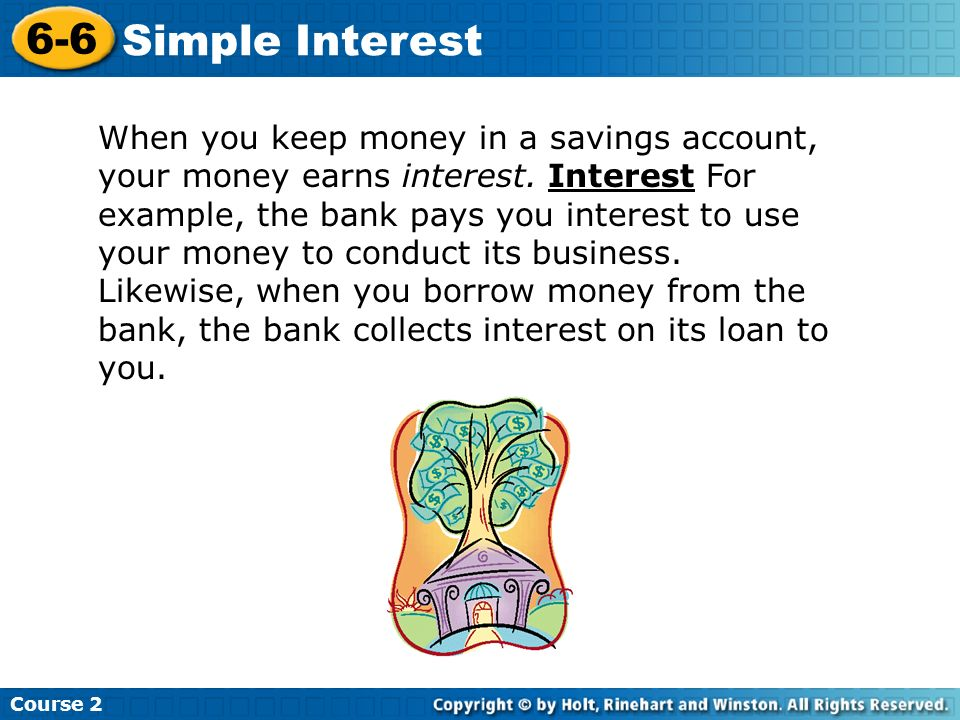 Try This: Example 2: DO THIS ALONE Linda deposits $10,000 in an account that earns 8% simple interest.