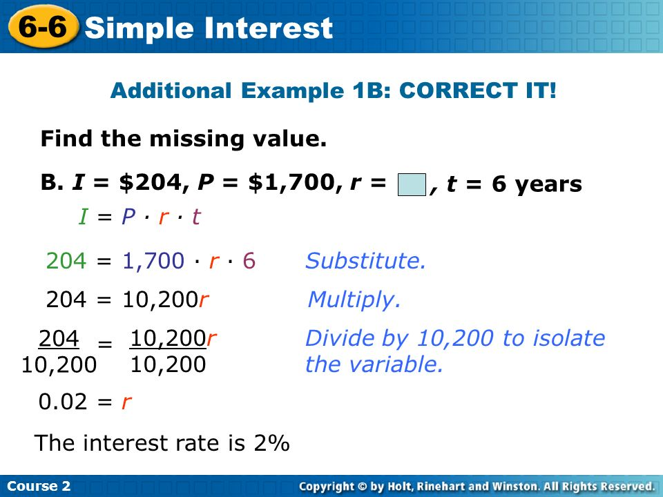 Find the missing value.Try This: Example 1A Course 2 6-6 Simple Interest A.