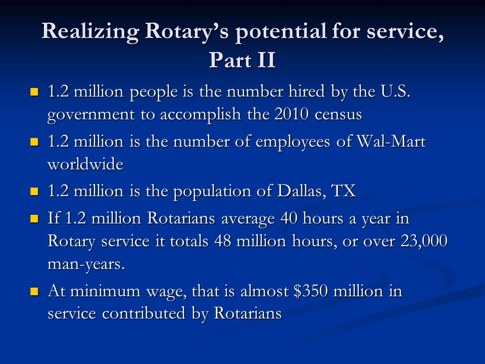Realizing Rotarys potential for service, Part II 1.2 million people is the number hired by the U.S.