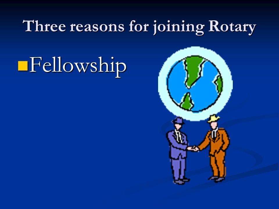 Three reasons for joining Rotary Fellowship Fellowship