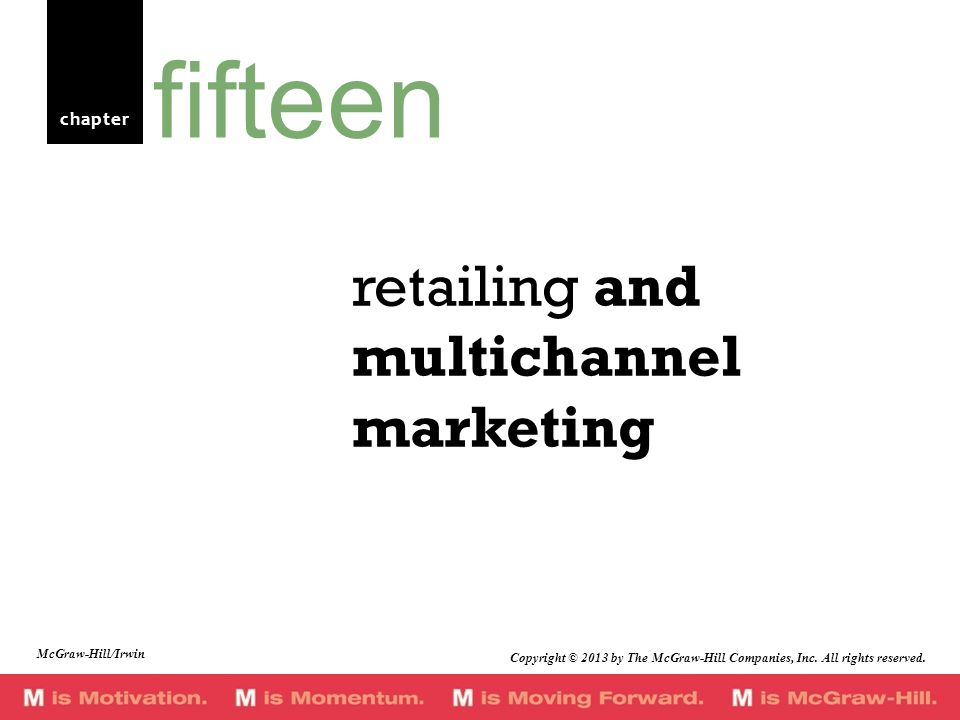 chapter retailing and multichannel marketing fifteen Copyright © 2013 by The McGraw-Hill Companies, Inc. All rights reserved. McGraw-Hill/Irwin