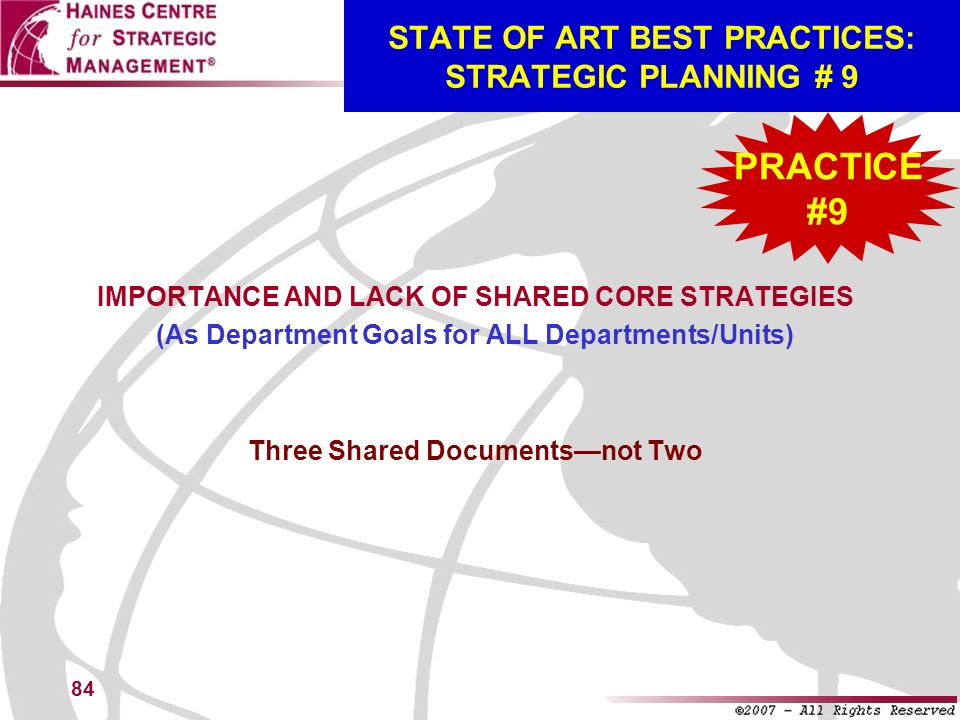 84 STATE OF ART BEST PRACTICES: STRATEGIC PLANNING # 9 IMPORTANCE AND LACK OF SHARED CORE STRATEGIES (As Department Goals for ALL Departments/Units) T