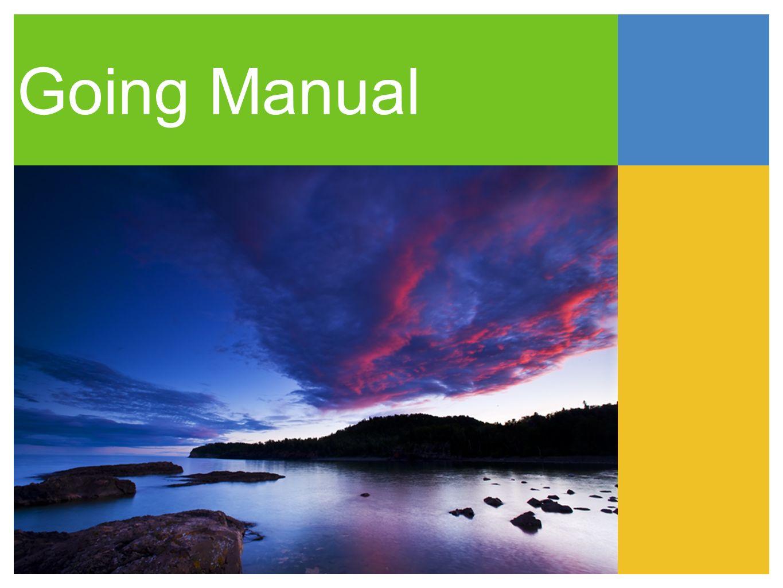 Going Manual