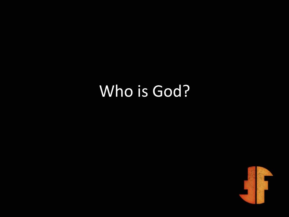 Who is God?