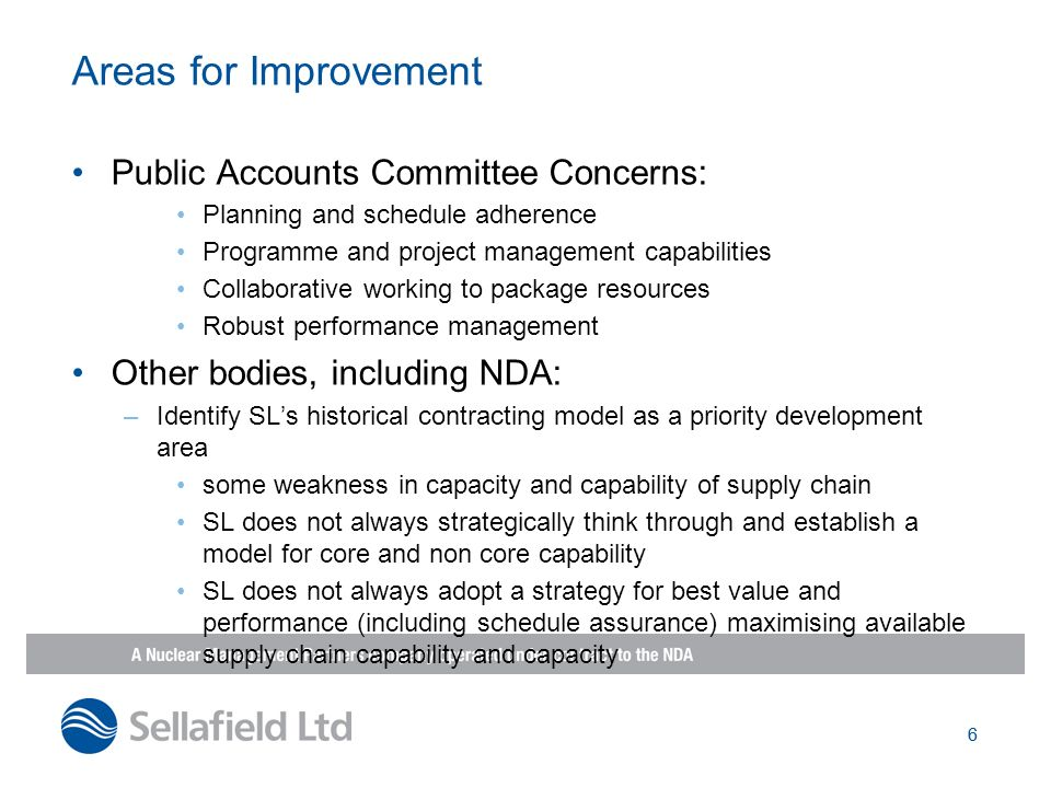 6 Areas for Improvement Public Accounts Committee Concerns: Planning and schedule adherence Programme and project management capabilities Collaborativ