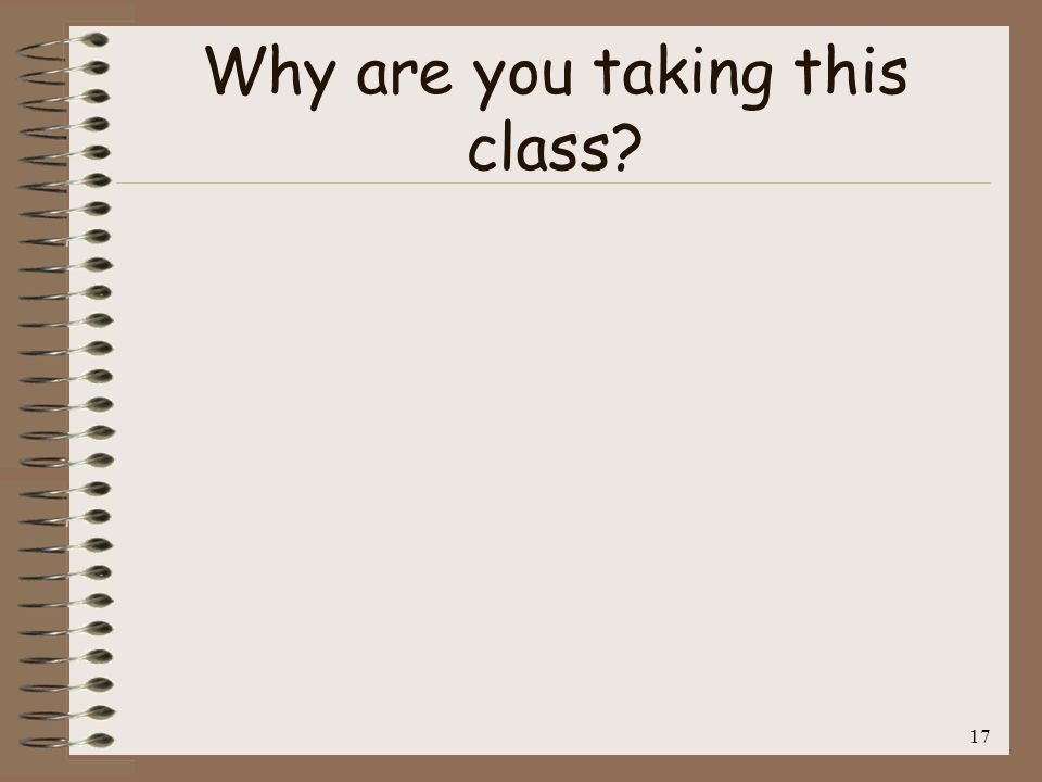 17 Why are you taking this class?