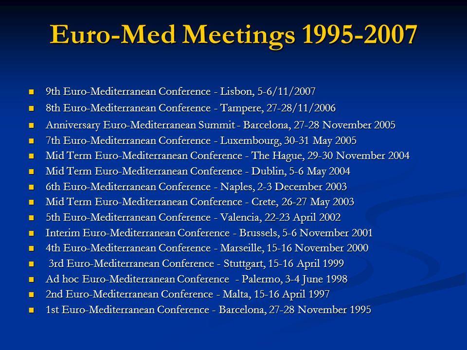 Euro-Med Meetings 1995-2007 9th Euro-Mediterranean Conference - Lisbon, 5-6/11/2007 9th Euro-Mediterranean Conference - Lisbon, 5-6/11/2007 8th Euro-M