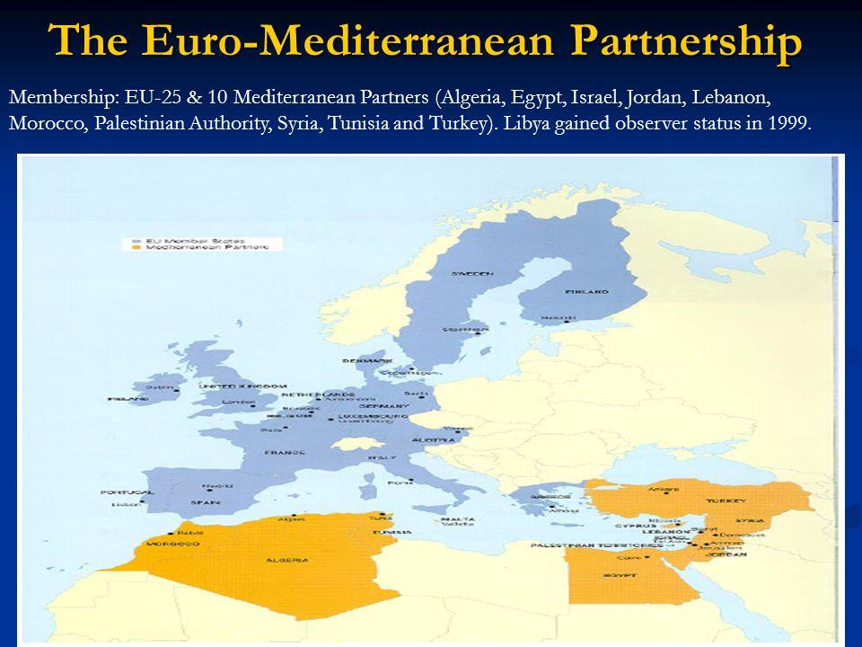 The Euro-Mediterranean Partnership Membership: EU-25 & 10 Mediterranean Partners (Algeria, Egypt, Israel, Jordan, Lebanon, Morocco, Palestinian Author