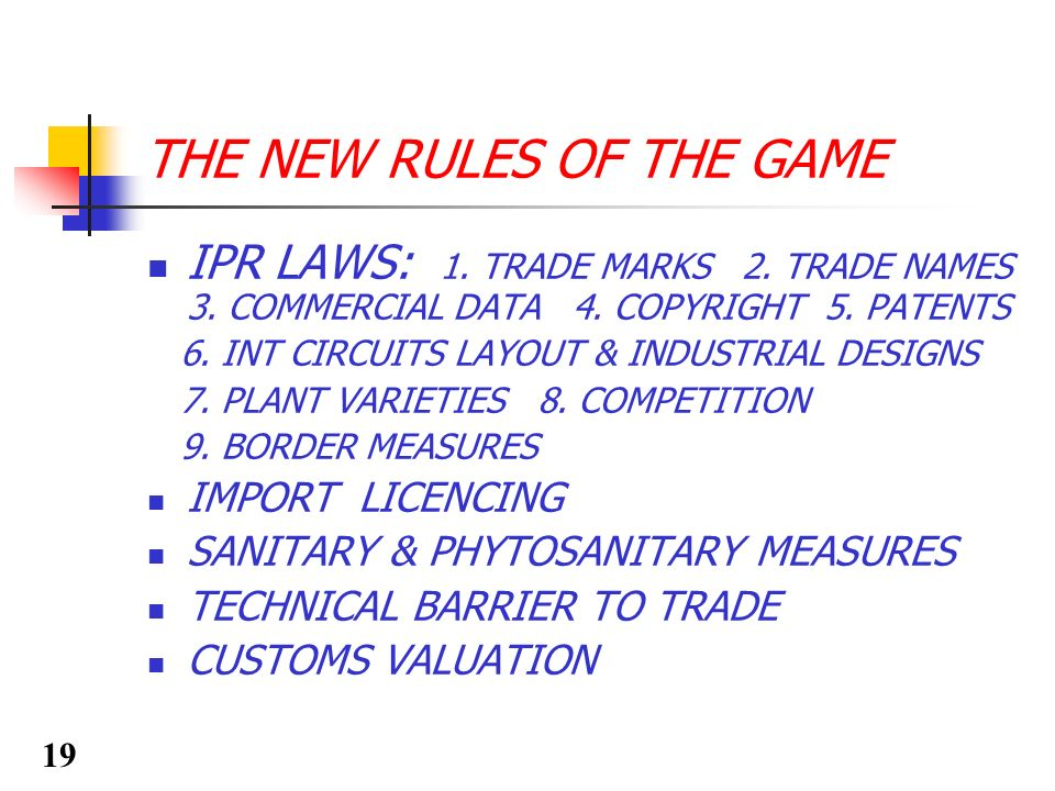 THE NEW RULES OF THE GAME IPR LAWS: 1. TRADE MARKS 2.