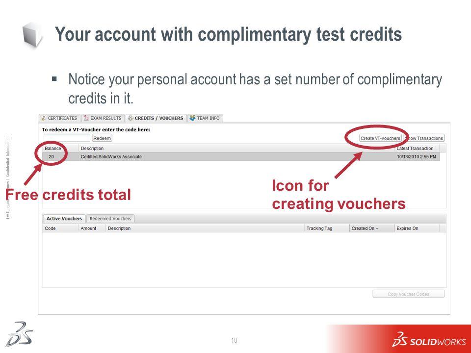 10 Ι © Dassault Systèmes Ι Confidential Information Ι Your account with complimentary test credits Notice your personal account has a set number of co