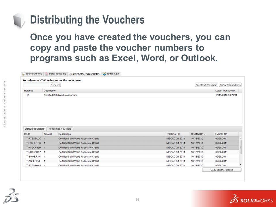 14 Ι © Dassault Systèmes Ι Confidential Information Ι Distributing the Vouchers Once you have created the vouchers, you can copy and paste the voucher
