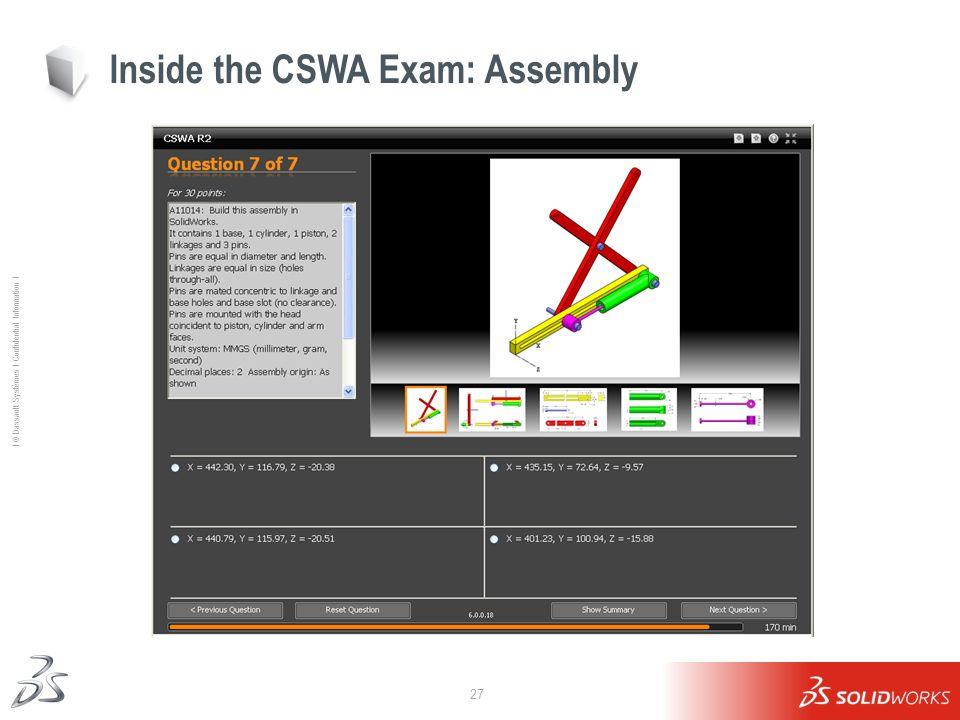 27 Ι © Dassault Systèmes Ι Confidential Information Ι Inside the CSWA Exam: Assembly