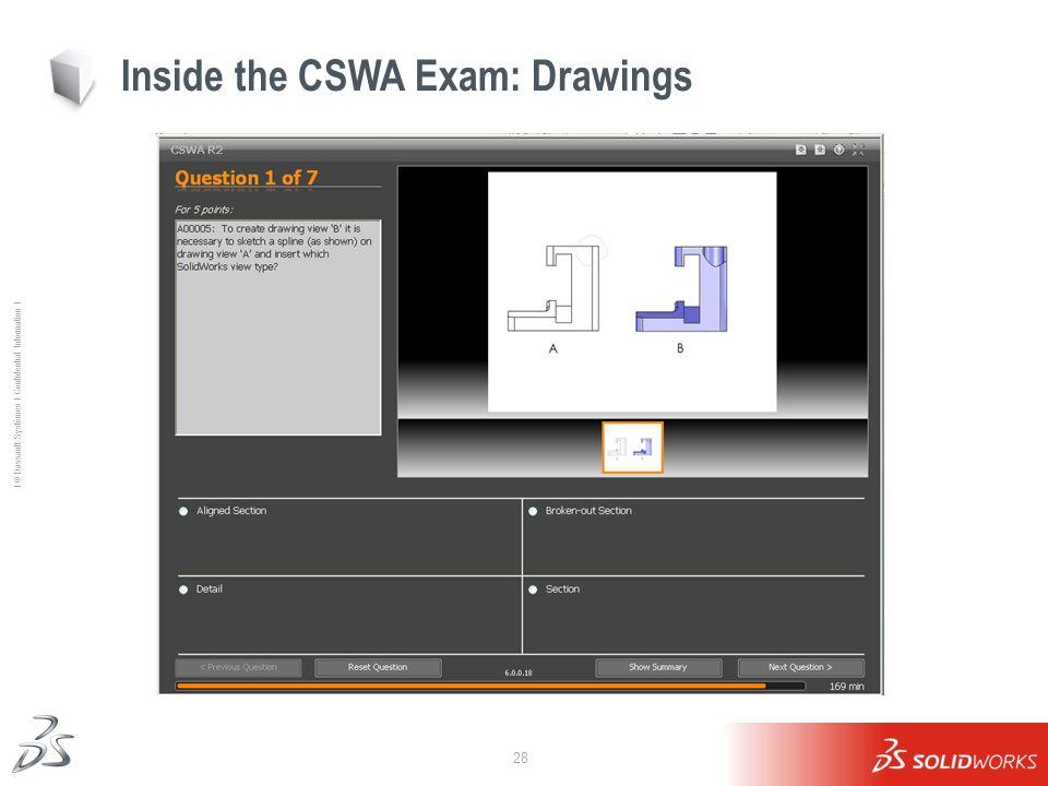 28 Ι © Dassault Systèmes Ι Confidential Information Ι Inside the CSWA Exam: Drawings