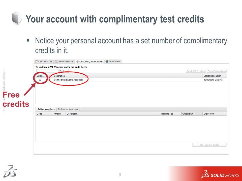8 Ι © Dassault Systèmes Ι Confidential Information Ι Your account with complimentary test credits Notice your personal account has a set number of com