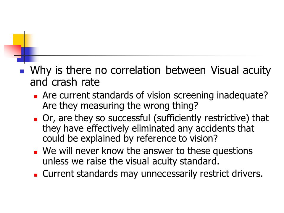 Why is there no correlation between Visual acuity and crash rate Are current standards of vision screening inadequate? Are they measuring the wrong th