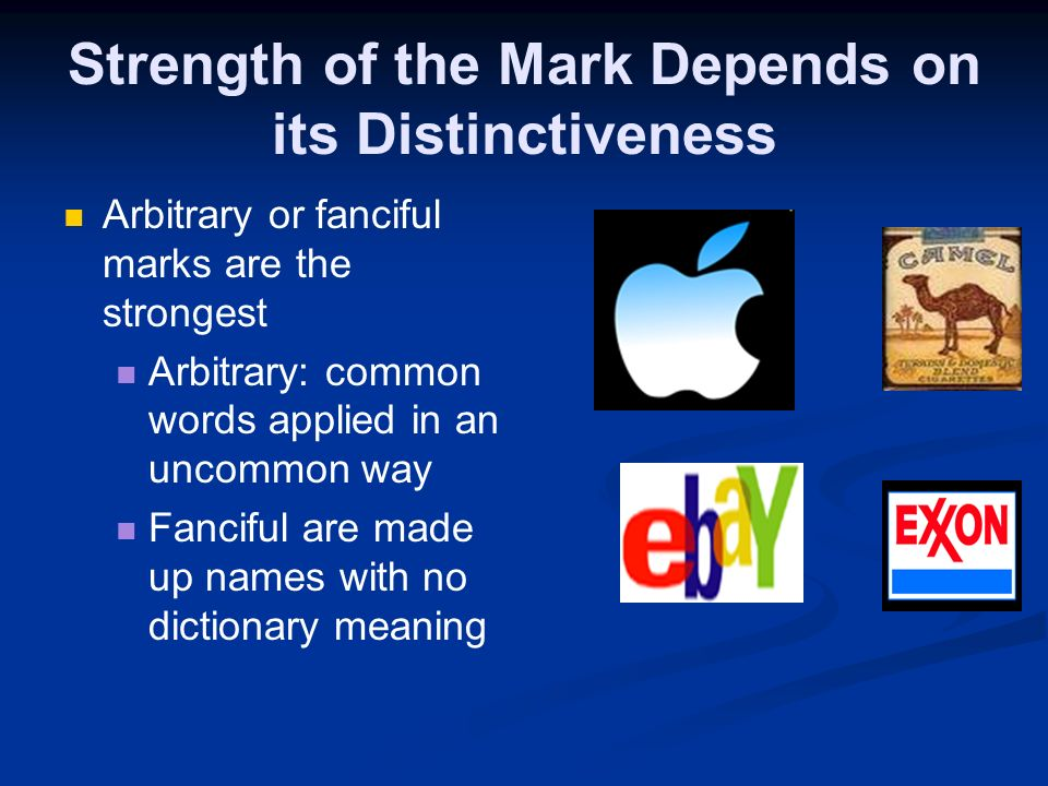 Suggestions About Selecting a Mark Is it available-you need to do a search Is the mark strong? The 5 categories of marks in descending order of streng