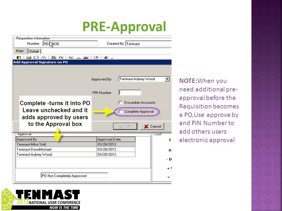 NOTE:When you need additional pre- approval before the Requisition becomes a PO,Use approve by and PIN Number to add others users electronic approval