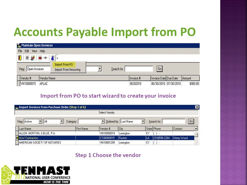 Import from PO to start wizard to create your invoice Step 1 Choose the vendor