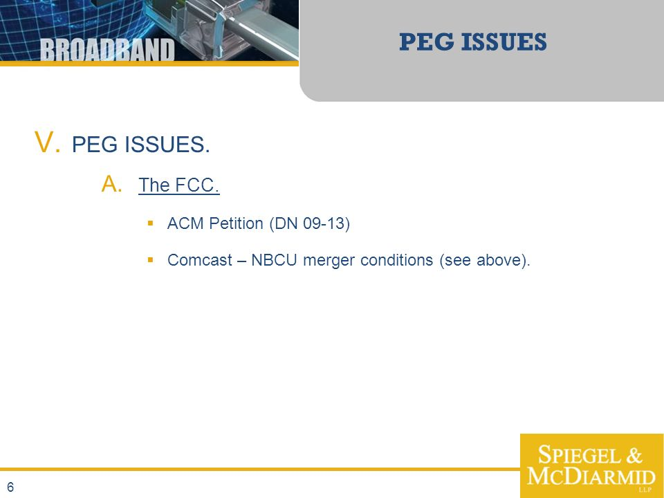 6 PEG ISSUES V. PEG ISSUES. A. The FCC.