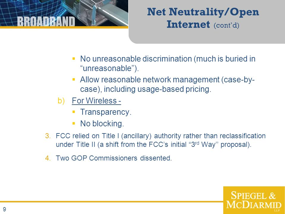9 Net Neutrality/Open Internet (contd) No unreasonable discrimination (much is buried in unreasonable).