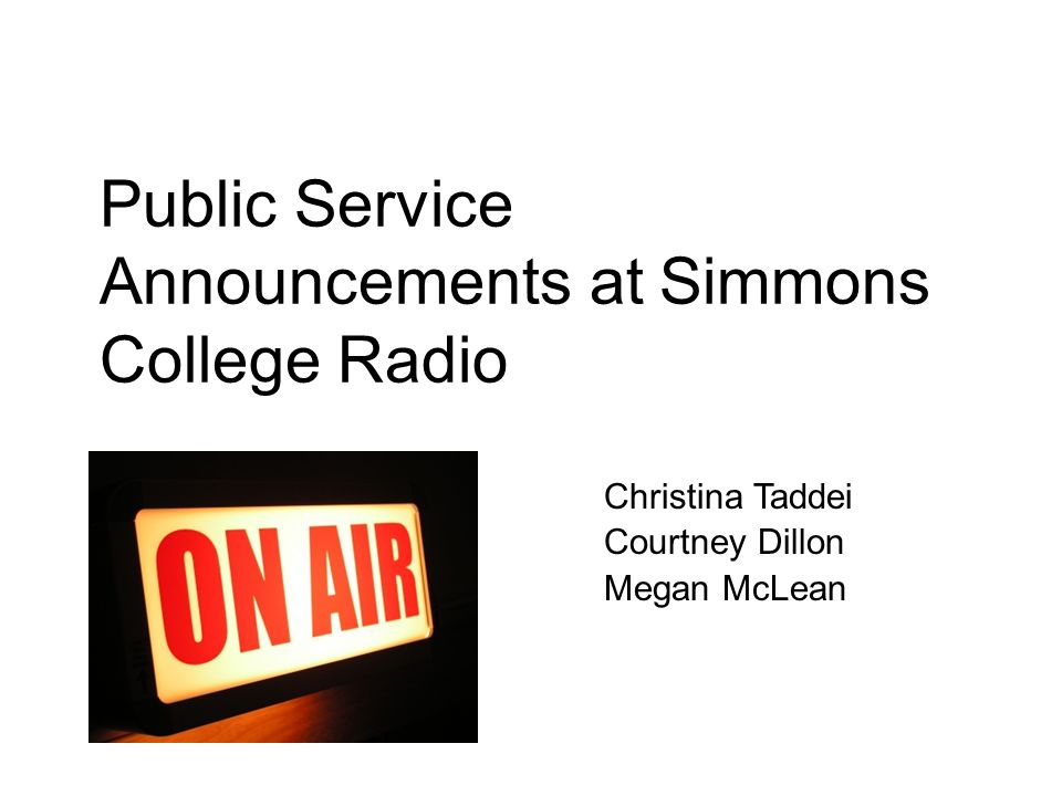 Background Simmons College Radio In production the past two and a half years Live internet streaming 24 hours a day, 7 days a week Responsible for creating five Public Service Announcements (PSA)