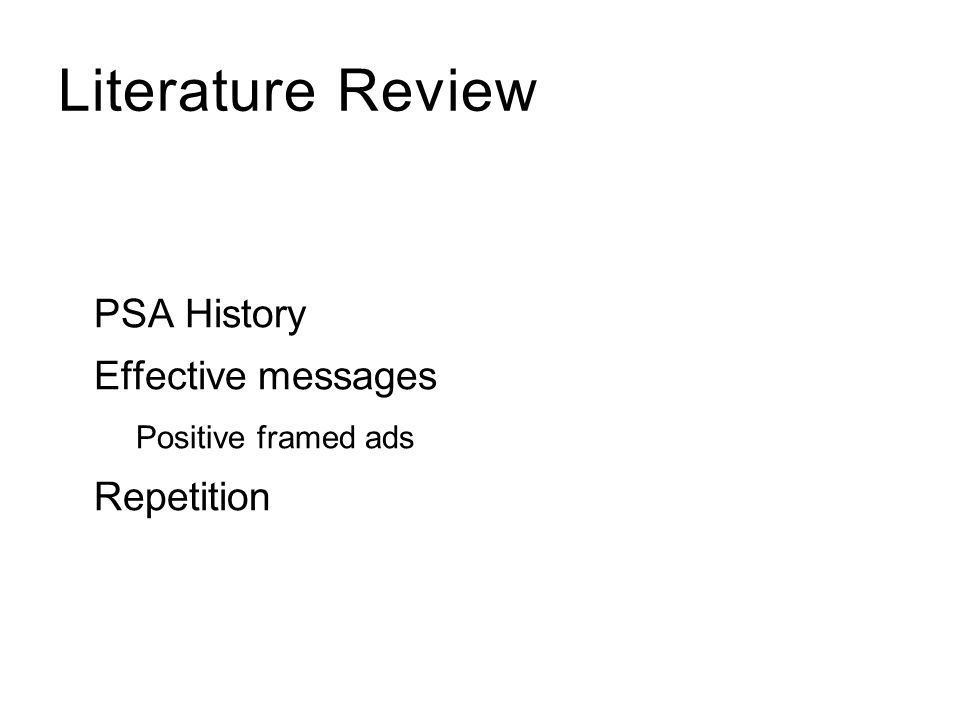 Literature Review PSA History Effective messages Positive framed ads Repetition