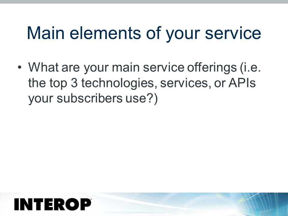 Main elements of your service What are your main service offerings (i.e.