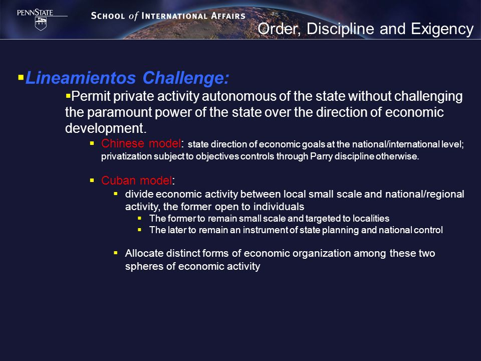 Order, Discipline and Exigency Lineamientos Challenge: Permit private activity autonomous of the state without challenging the paramount power of the state over the direction of economic development.