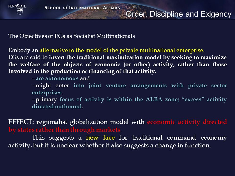 Order, Discipline and Exigency The Objectives of EGs as Socialist Multinationals Embody an alternative to the model of the private multinational enter