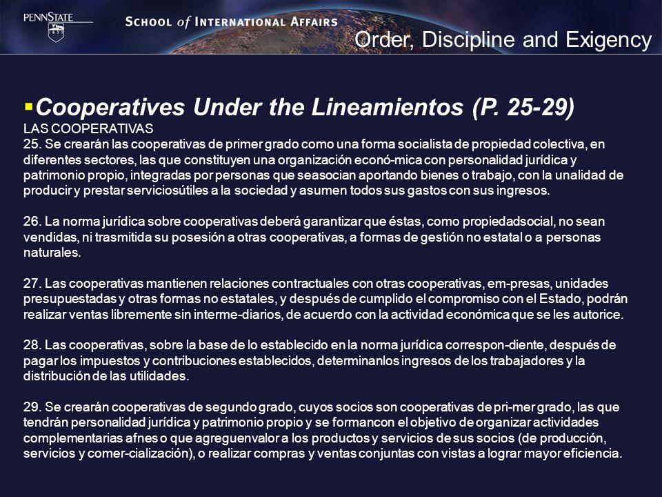 Order, Discipline and Exigency Cooperatives Under the Lineamientos (P. 25-29) LAS COOPERATIVAS 25. Se crearán las cooperativas de primer grado como un