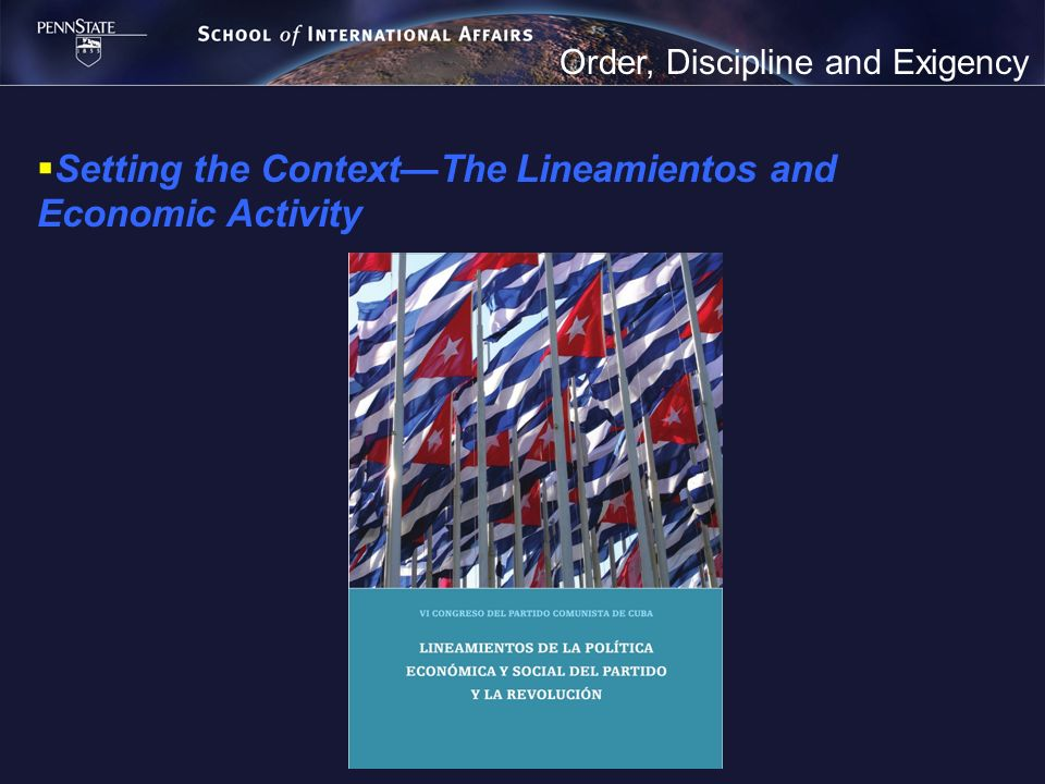 Order, Discipline and Exigency Setting the ContextThe Lineamientos and Economic Activity
