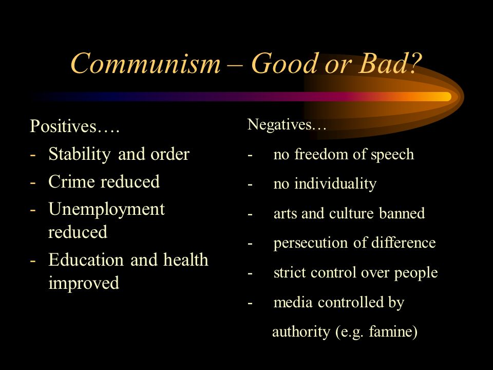 Communism – Good or Bad.Positives….