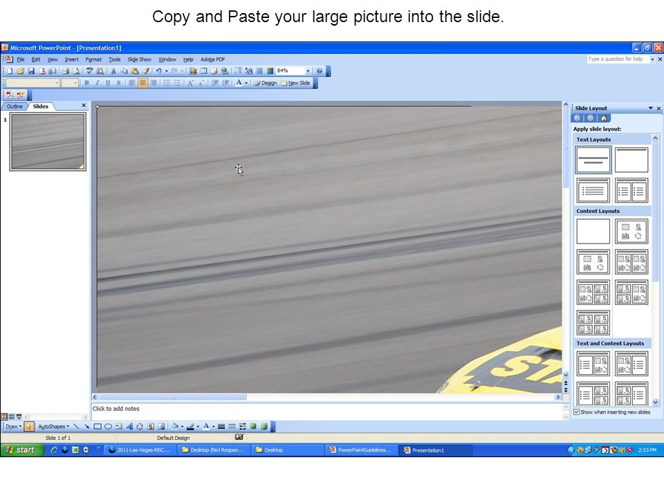 Copy and Paste your large picture into the slide.