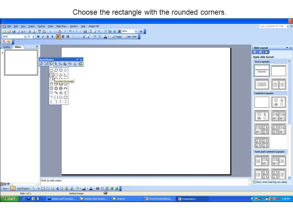 Choose the rectangle with the rounded corners.